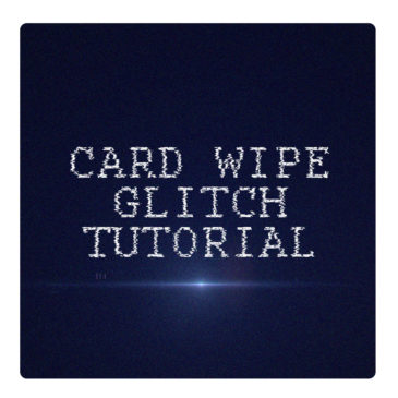 Card Wipe Glitches after effects tutorial