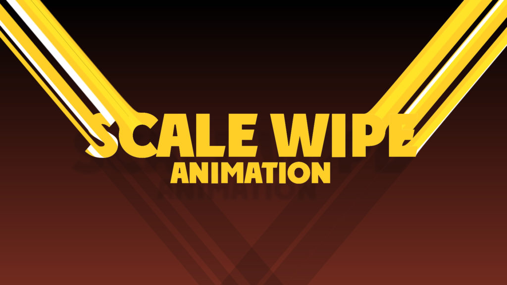 scale wipe animation