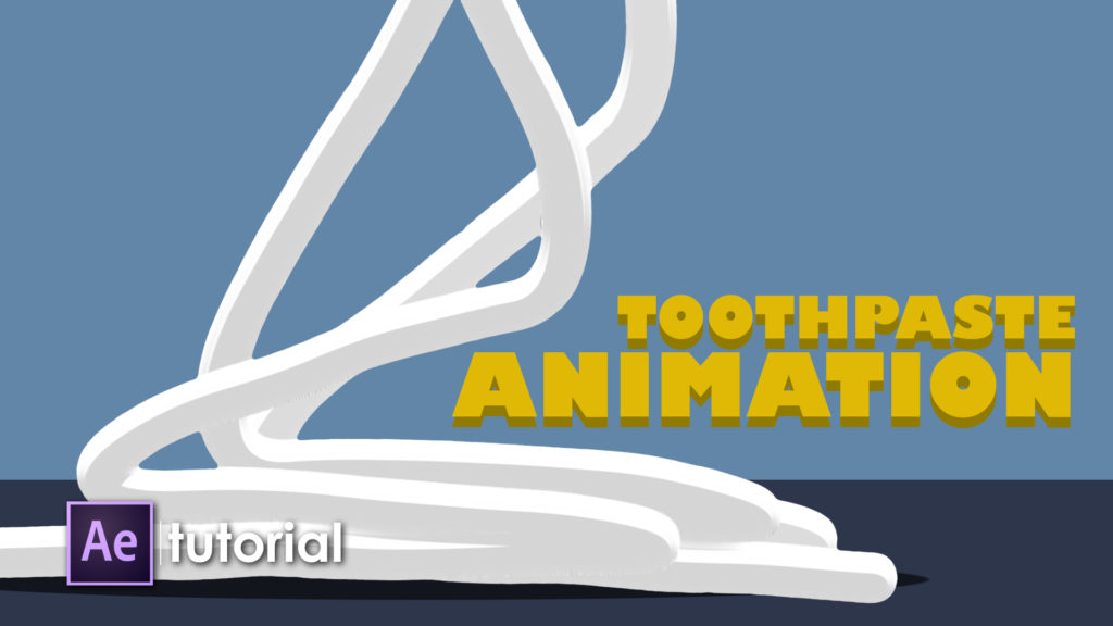 toothpaste animation in After Effects