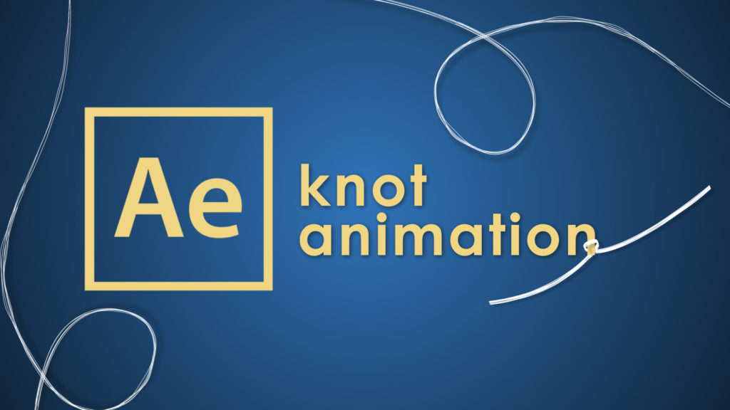 knot animation after effects tutorial
