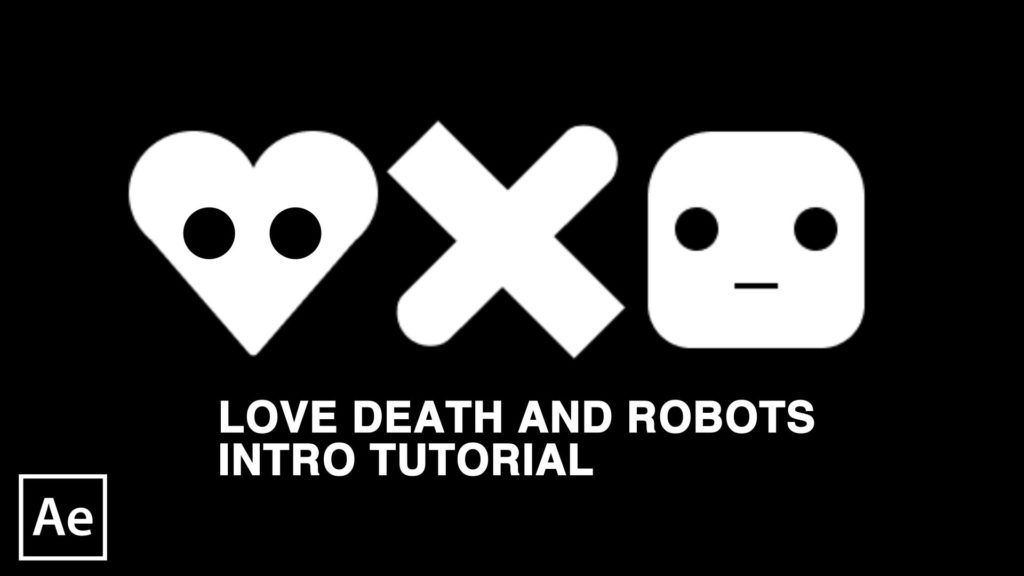 Love death and robots after effects tutorial